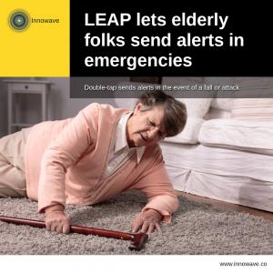 Elderly Care: LEAP lets elderly folks send alerts in emergencies