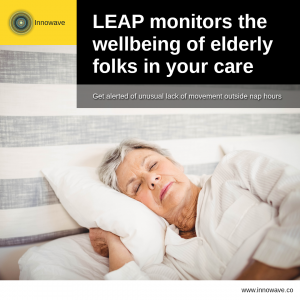 Elderly Care: LEAP monitors the wellbeing of elderly folks in your care